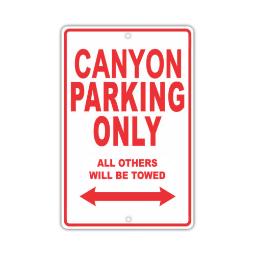 Canyon Parking Only Others Towed Man Cave Novelty Garage Aluminum Metal Sign