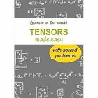 Tensors Made Easy with Solved Problems by Giancarlo Bernacchi (Paperback, 2015)