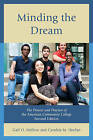 Minding the Dream: The Process and Practice of the American Community College by Cynthia M. Heelan, Gail O. Mellow (Paperback, 2014)