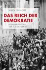 Das Reich der Demokratie von Patrick Eiden-Offe (2011, Taschenbuch)