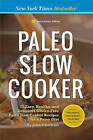 Paleo Slow Cooker: 75 Easy, Healthy, and Delicious Gluten-Free Paleo Slow Cooker Recipes for a Paleo Diet by John Chatham (Paperback, 2013)