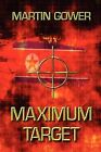 Maximum Target by Martin Gower (Paperback, 2010)
