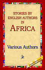 Stories by English Authors in Africa by Various Authors, Various (Hardback, 2006)