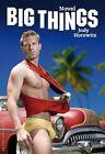 Big Things von Jody Horowitz (2012, Taschenbuch)