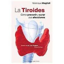La Tiroides: Como Prevenir y Curar Sus Afecciones