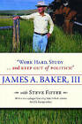 Work Hard, Study... and Keep Out of Politics! by I James A Baker (Paperback / softback, 2008)