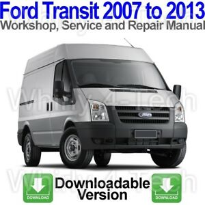 Ford Transit 2007 to 2013 Workshop, Service and Repair Manual via DOWNLOAD  Link   eBayeBay