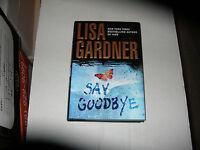 Say Goodbye By Lisa Gardner (2008) Signed 1st/1st