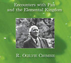 Encounters with Pan and the Elemental Kingdom by R.Ogilvie Crombie (CD-Audio, 2010)