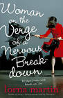 Woman on the Verge of a Nervous Breakdown: Life, Love and Talking it Through by Lorna Martin (Paperback, 2008)