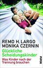 Glückliche Scheidungskinder von Monika Czernin und Remo H. Largo (2014, Gebundene Ausgabe)