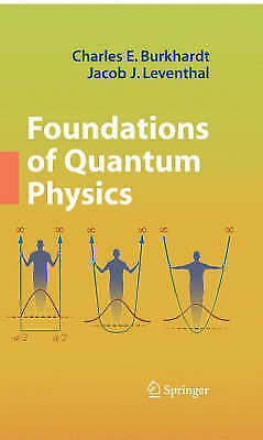 Foundations of Quantum Physics by Burkhardt, Charles E., Leventhal, Jacob J.