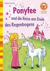 Ponyfee und die Reise an das Ende des Regenbogens von Barbara Zoschke (2012, Gebundene Ausgabe)