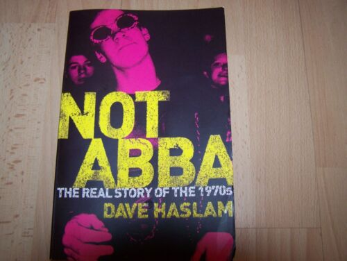 1 of 1 - Not Abba: The Real Story of the 1970s - Dave Haslam - Very Good - 0007146396