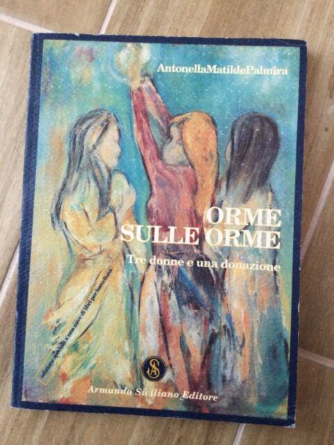 Orme sulle orme, tre donne e una donazione di AntonellaMatildePalmira, 2010