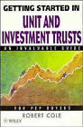 Getting Started in Unit and Investment Trusts by Robert C. Cole (Paperback, 1997)