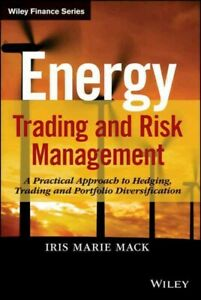 Energy-Trading-and-Risk-Management-A-Practical-Approach-to-Hedging-Trading