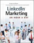 LinkedIn® Marketing : An Hour a Day by Viveka von Rosen (2012, Paperback)