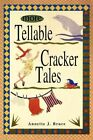 More Tellable Cracker Tales by Annette J Bruce (Paperback / softback, 2002)
