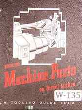 """Warner & Swasey, """"How to Machine Parts on a Turret Lathe"""", A Tooling Manual 1944"""