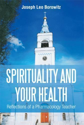 Spirituality and Your Health: Reflections of a Pharmacology Teacher 9