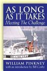 as Long as It Takes Meeting The Challenge by William Pinkney 9781593730468