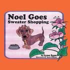 Noel Goes Sweater Shopping by Lynn Egan (Paperback / softback, 2013)