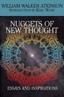 Nuggets of the New Thought: Essays and Inspirations by William Walker Atkinson (Paperback / softback, 2014)