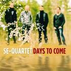 Days to come von SE-Quartet (2014)