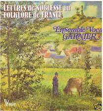 LP ENSEMBLE VOCAL GARNIER LETTRES DE NOBLESSE AU FOLKLORE DE FRANCE