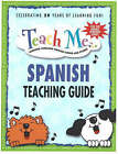 Teach Me Spanish Teaching Guide: Learning Language Through Songs and Stories by Judy Mahoney (Paperback, 1998)