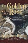 The War of the Rose: The Golden Rose 2 by Judith Tarr and Kathleen Bryan (2008, Paperback)