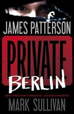Private: Private Berlin by James Patterson and Mark Sullivan (2013, Hardcover)