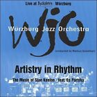 Artistry in Rhythm: The Music of Stan Kenton by Wrzburg Jazz Orchestra (CD, 2007, Warzburg Jazz Orchestra)