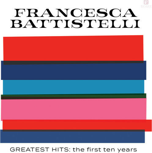 Greatest Hits: The First Ten Years - Francesca Battistelli (CD New)