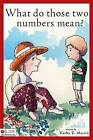 What Do Those Two Numbers Mean? by Kathy E Martin (Hardback, 2007)