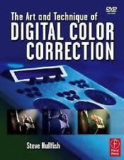 The Art and Technique of Digital Color Correction Hullfish, Steve Books-Good Con