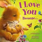 I Love You Because . . . by Melanie Joyce (Hardback, 2016)