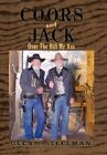Coors and Jack Over The Hill My Ass 9781452076546 by Glen S. Steelman Hardback