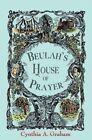 Beulah's House of Prayer by Cynthia a Graham (Paperback / softback, 2016)