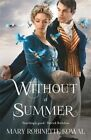 Without A Summer by Mary Robinette Kowal (Paperback, 2014)
