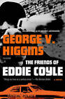 The Friends of Eddie Coyle by George V. Higgins (Paperback, 2010)