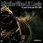 Mix the Vibe: 27 Years in the Mix * by Lil' Louis (CD, Nov-2006, King Street Sounds)
