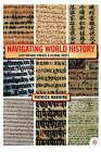 Navigating World History: Historians Create a Global Past by Patrick Manning (Hardback, 2003)