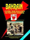 Bahrain Customs, Trade Regulations and Procedures Handbook by International Business Publications, USA (Paperback / softback, 2005)