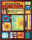 Creative Foundations: 40 Scrapbook and Mixed Media Techniques to Build Your Artistic Toolbox by Vicki Boutin (Paperback, 2012)