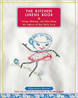 The Kitchen Linens Book: Using, Sharing, and Cherishing the Fabrics of Our Daily Lives by EllynAnne Geisel (Mixed media product, 2009)