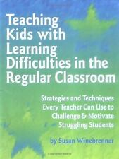 Teaching Kids with Learning Difficulties in the Regular Classroom: Strategies a