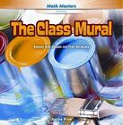 The Class Mural: Reason with Shapes and Their Attributes by Justine Price (Hardback, 2014)