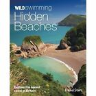 Wild Swimming Hidden Beaches: Explore the Secret Coast of Britain by Daniel Start (Paperback, 2014)